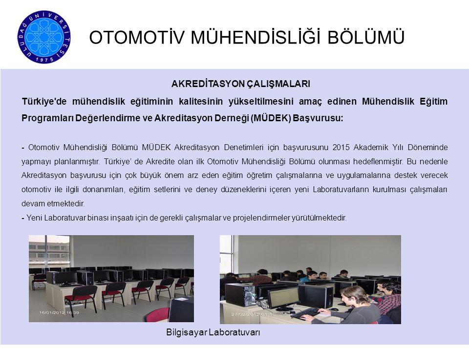 OTOMOTİV MÜHENDİSLİĞİ BÖLÜMÜ AKREDİTASYON ÇALIŞMALARI Türkiye'de mühendislik eğitiminin kalitesinin yükseltilmesini amaç edinen Mühendislik Eğitim Pro