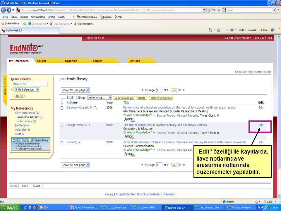 """"""" Edit"""" özelliği ile kayıtlarda, ilave notlarında ve araştırma notlarında düzenlemeler yapılabilir."""