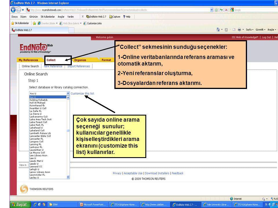 """"""" Collect"""" sekmesinin sunduğu seçenekler: 1-Online veritabanlarında referans araması ve otomatik aktarım, 2-Yeni referanslar oluşturma, 3-Dosyalardan"""