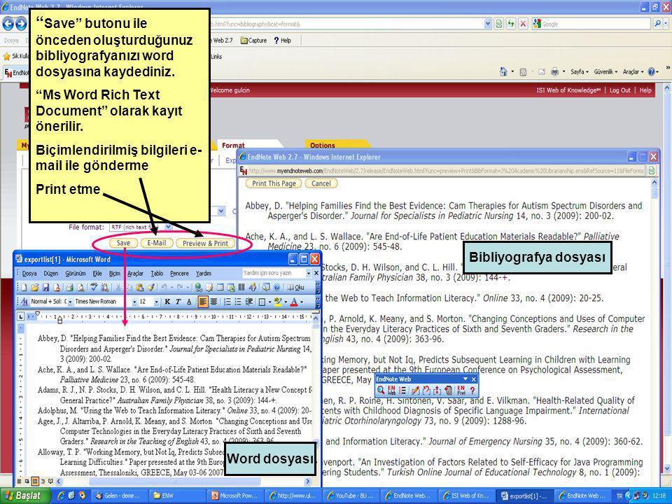 """"""" Save"""" butonu ile önceden oluşturduğunuz bibliyografyanızı word dosyasına kaydediniz. """"Ms Word Rich Text Document"""" olarak kayıt önerilir. Biçimlendir"""