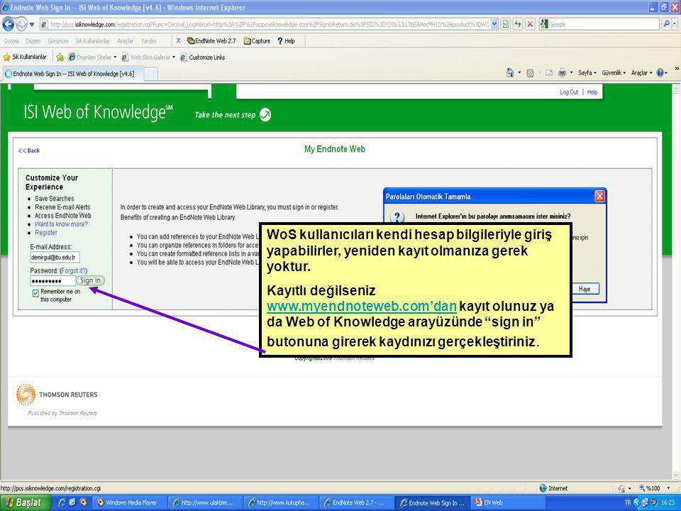 WoS kullanıcıları kendi hesap bilgileriyle giriş yapabilirler, yeniden kayıt olmanıza gerek yoktur. Kayıtlı değilseniz www.myendnoteweb.com'dan kayıt