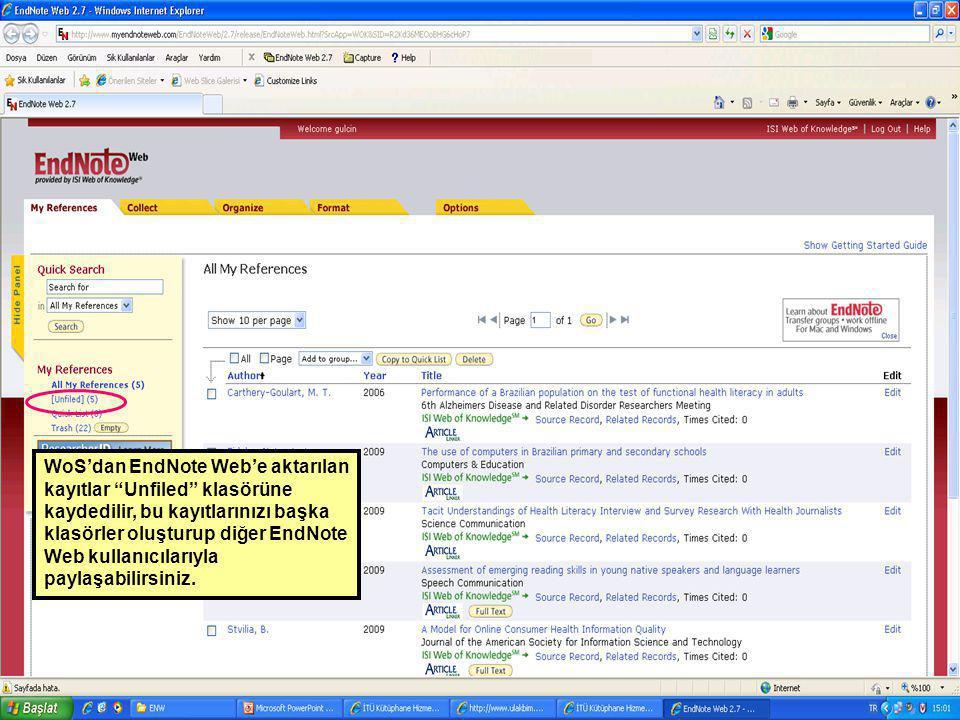 """WoS'dan EndNote Web'e aktarılan kayıtlar """"Unfiled"""" klasörüne kaydedilir, bu kayıtlarınızı başka klasörler oluşturup diğer EndNote Web kullanıcılarıyla"""