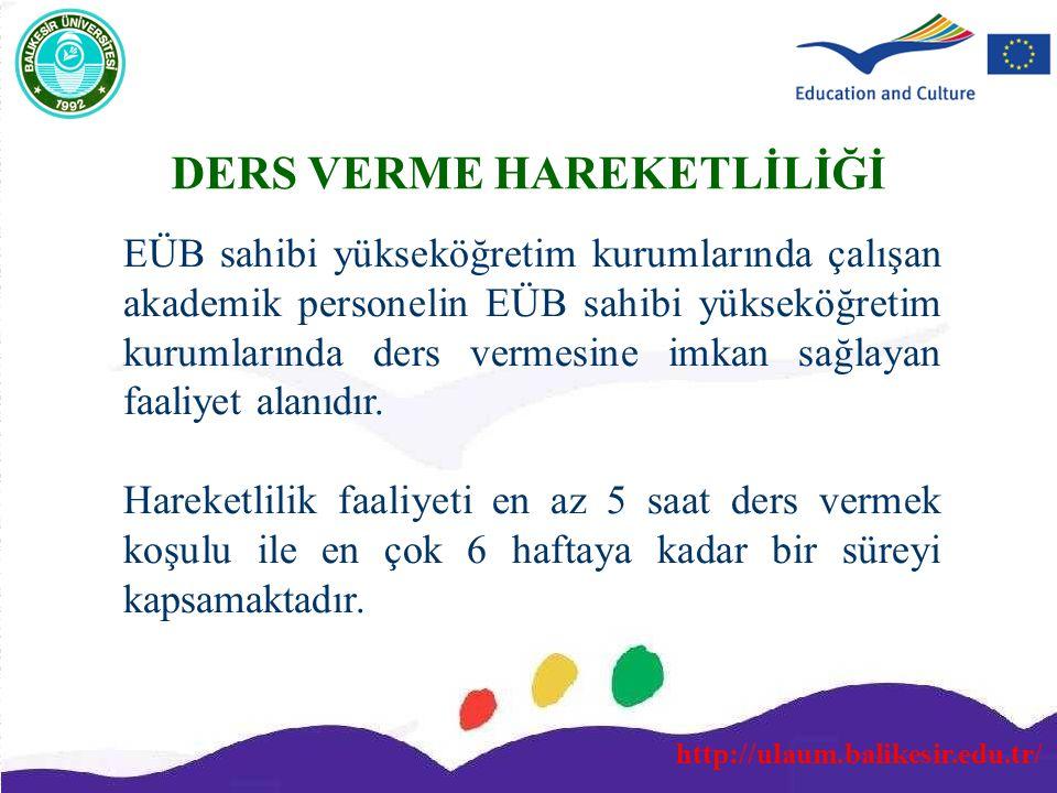 http://ulaum.balikesir.edu.tr/ DERS VERME HAREKETLİLİĞİ EÜB sahibi yükseköğretim kurumlarında çalışan akademik personelin EÜB sahibi yükseköğretim kur