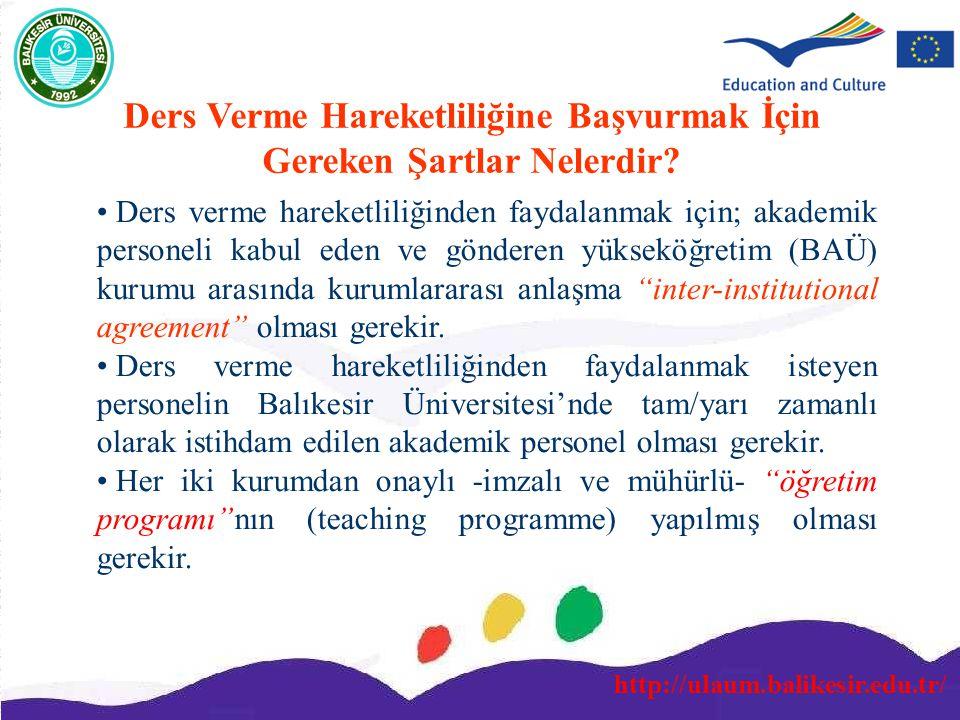 http://ulaum.balikesir.edu.tr/ Ders verme hareketliliğinden faydalanmak için; akademik personeli kabul eden ve gönderen yükseköğretim (BAÜ) kurumu ara