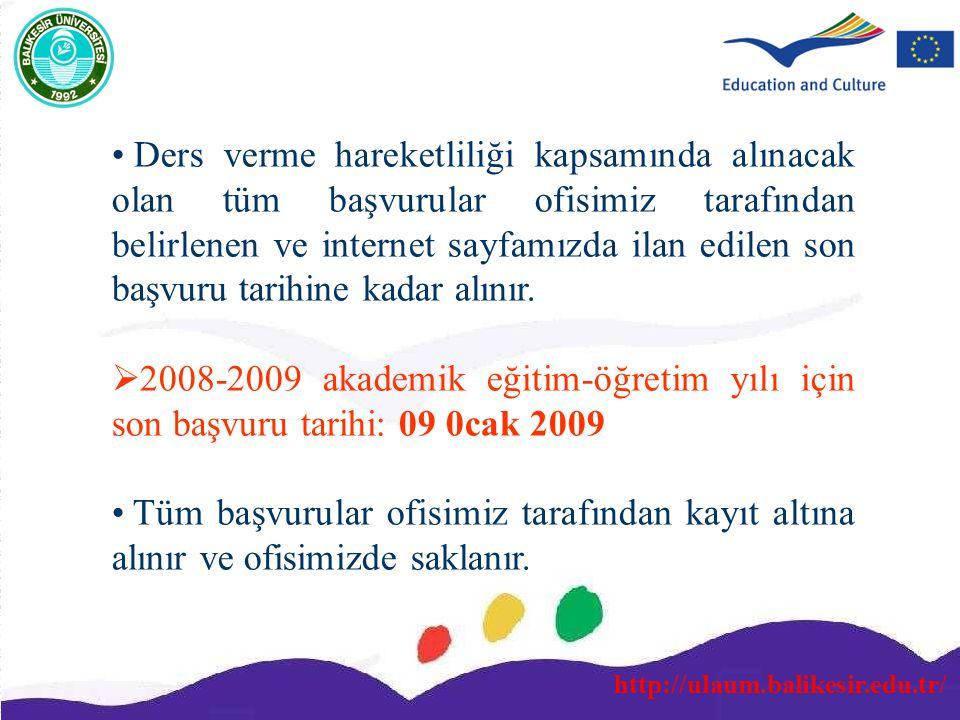 http://ulaum.balikesir.edu.tr/ Ders verme hareketliliği kapsamında alınacak olan tüm başvurular ofisimiz tarafından belirlenen ve internet sayfamızda