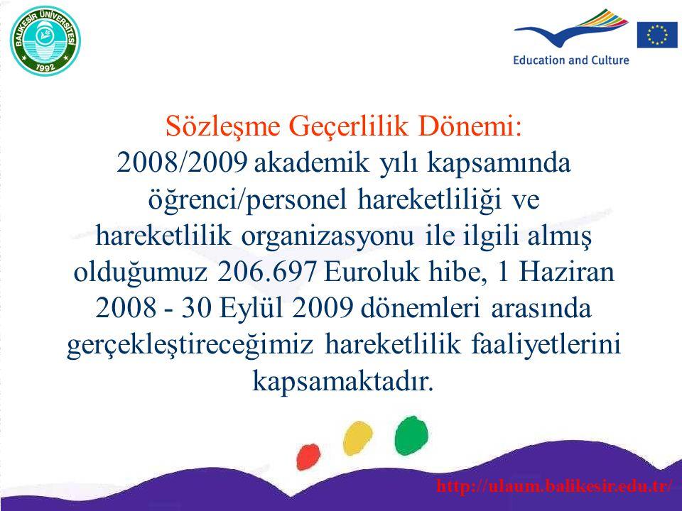 http://ulaum.balikesir.edu.tr/ Sözleşme Geçerlilik Dönemi: 2008/2009 akademik yılı kapsamında öğrenci/personel hareketliliği ve hareketlilik organizas