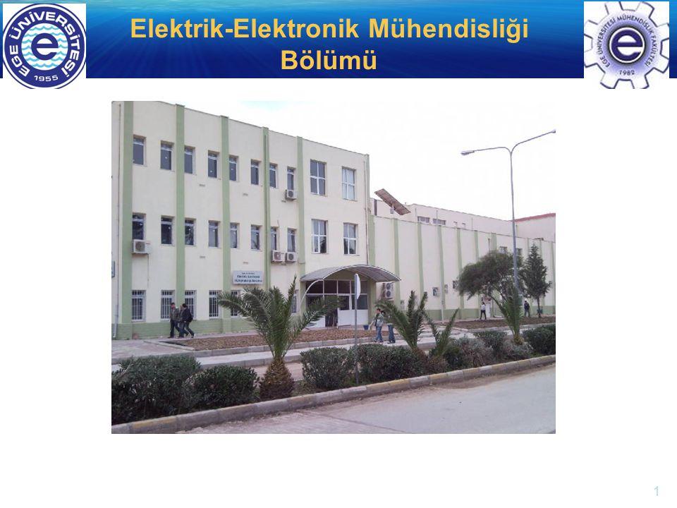 http://electronics.ege.edu.tr Elektrik-Elektronik Mühendisliği Bölümü  1994 yılında kurulmuştur.