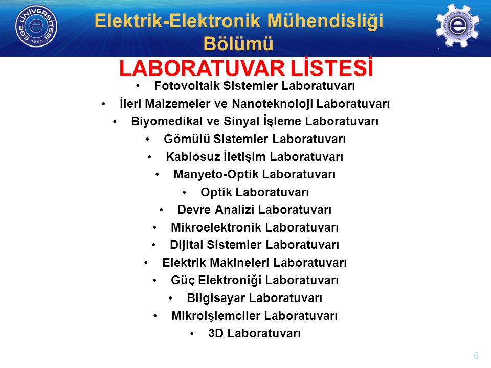http://electronics.ege.edu.tr Elektrik-Elektronik Mühendisliği Bölümü Fotovoltaik Sistemler Laboratuvarı İleri Malzemeler ve Nanoteknoloji Laboratuvar