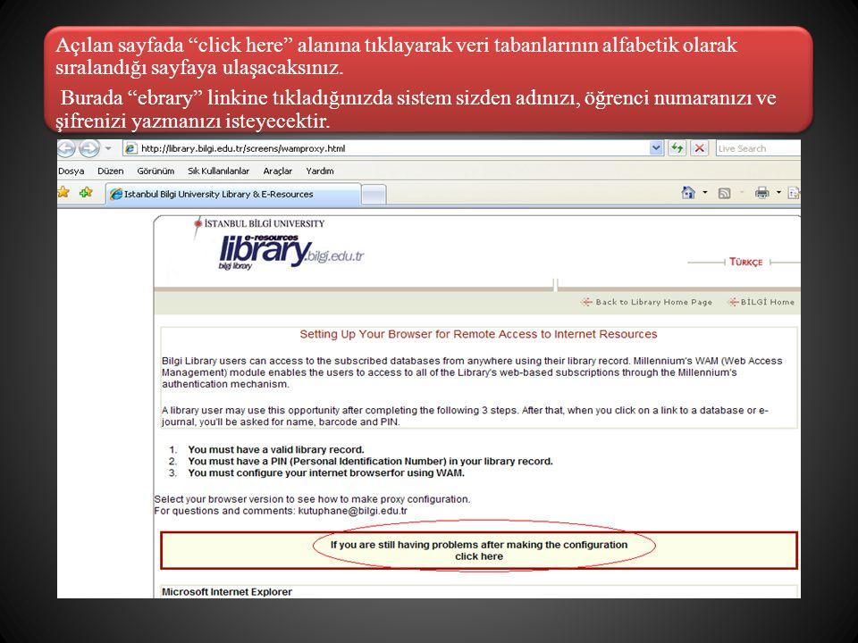 Açılan sayfada click here alanına tıklayarak veri tabanlarının alfabetik olarak sıralandığı sayfaya ulaşacaksınız.