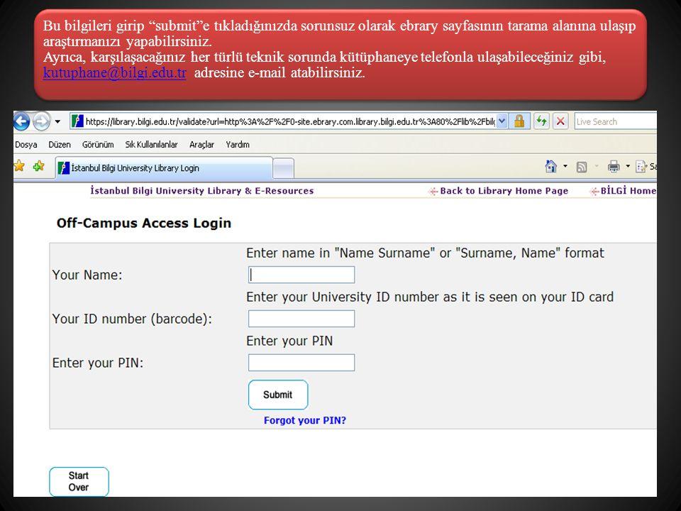 """Bu bilgileri girip """"submit""""e tıkladığınızda sorunsuz olarak ebrary sayfasının tarama alanına ulaşıp araştırmanızı yapabilirsiniz. Ayrıca, karşılaşacağ"""