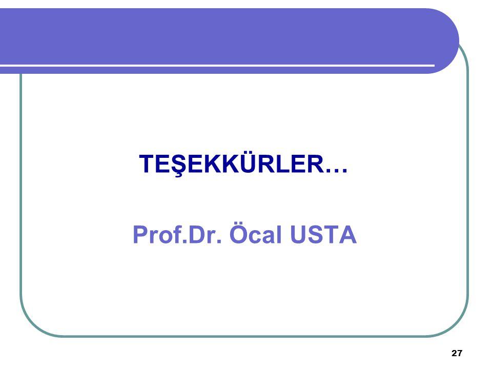 27 TEŞEKKÜRLER… Prof.Dr. Öcal USTA