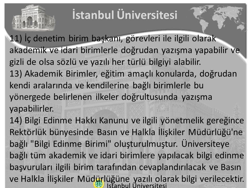İstanbul Üniversitesi 11) İç denetim birim başkanı, görevleri ile ilgili olarak akademik ve idari birimlerle doğrudan yazışma yapabilir ve gizli de ol