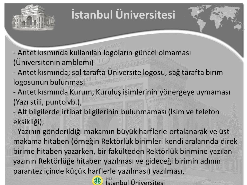İstanbul Üniversitesi - Antet kısmında kullanılan logoların güncel olmaması (Üniversitenin amblemi) - Antet kısmında; sol tarafta Üniversite logosu, s