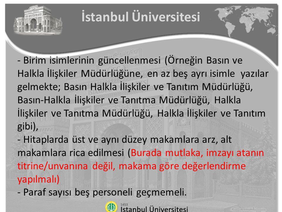 İstanbul Üniversitesi - Birim isimlerinin güncellenmesi (Örneğin Basın ve Halkla İlişkiler Müdürlüğüne, en az beş ayrı isimle yazılar gelmekte; Basın