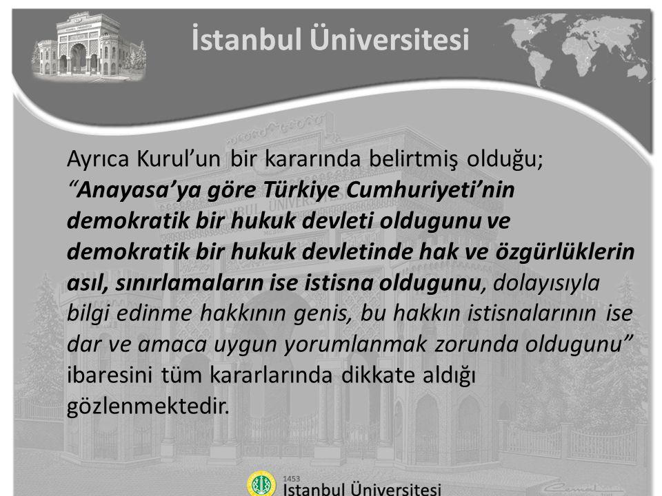 """İstanbul Üniversitesi Ayrıca Kurul'un bir kararında belirtmiş olduğu; """"Anayasa'ya göre Türkiye Cumhuriyeti'nin demokratik bir hukuk devleti oldugunu v"""
