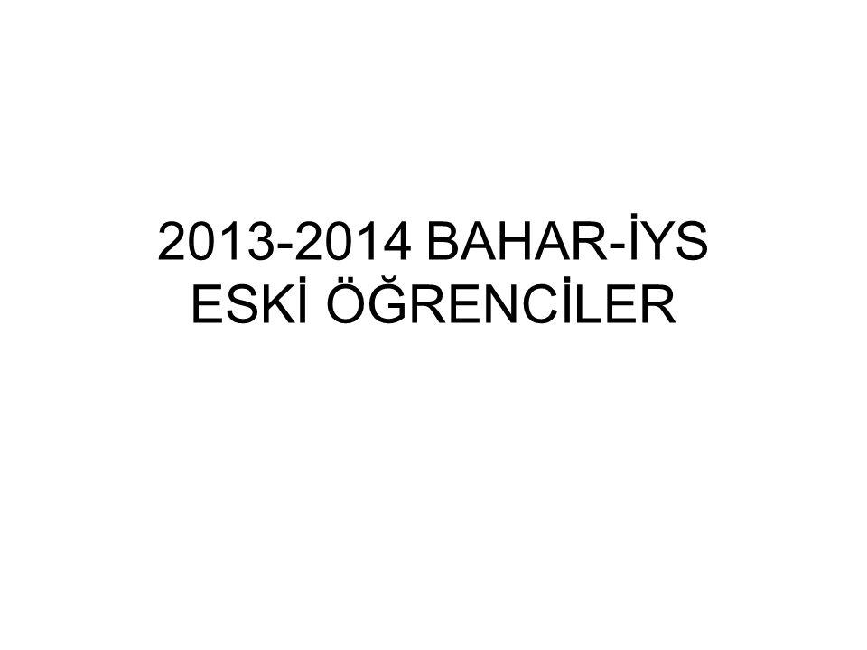 2013-2014 BAHAR-İYS ESKİ ÖĞRENCİLER