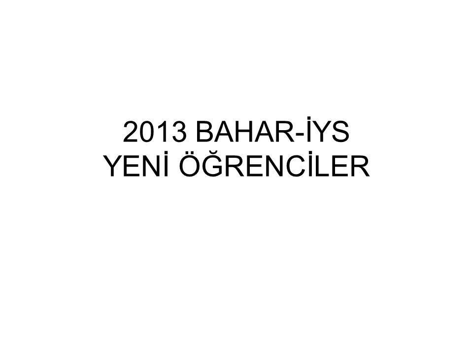 2013 BAHAR-İYS YENİ ÖĞRENCİLER