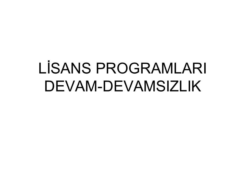 LİSANS PROGRAMLARI DEVAM-DEVAMSIZLIK