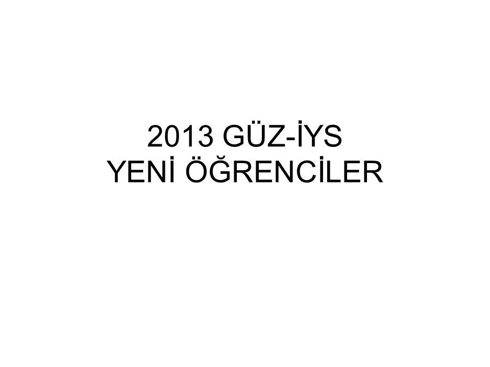 2013 GÜZ-İYS YENİ ÖĞRENCİLER