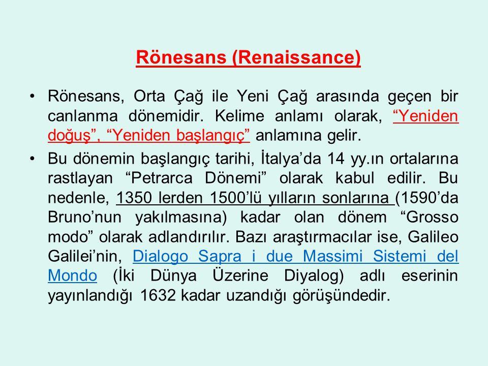 Rönesans (Renaissance) Rönesans, Orta Çağ ile Yeni Çağ arasında geçen bir canlanma dönemidir.