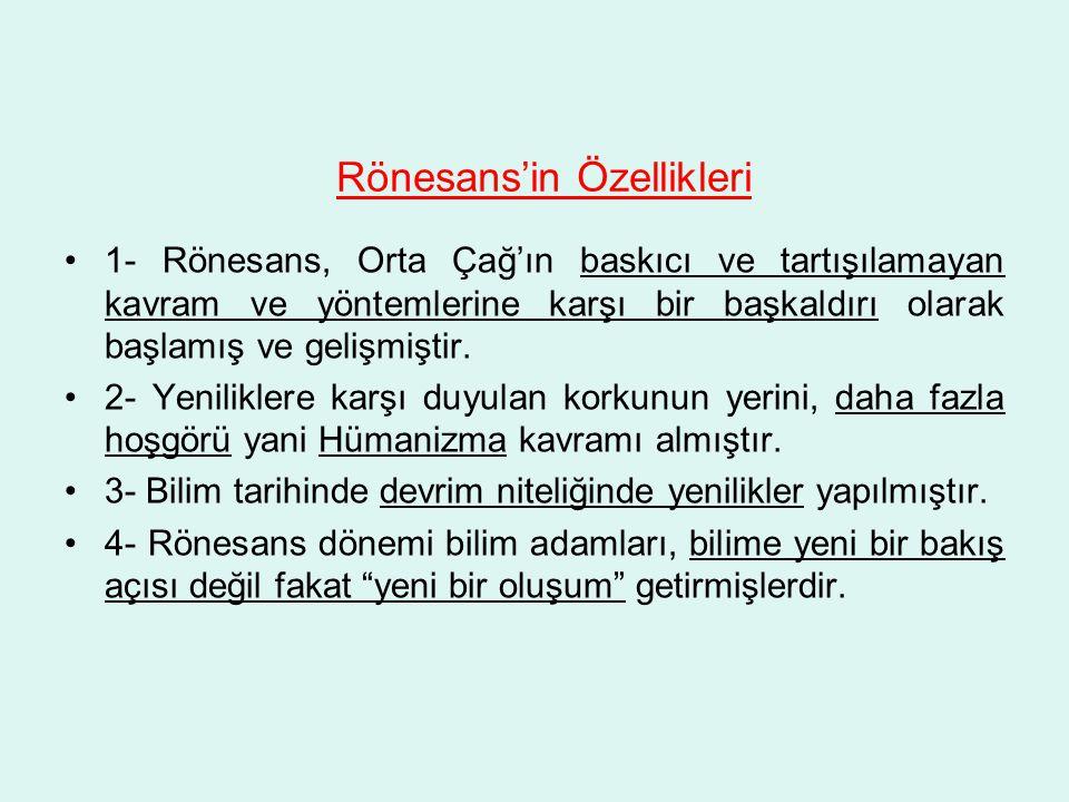 Rönesans'in Özellikleri 1- Rönesans, Orta Çağ'ın baskıcı ve tartışılamayan kavram ve yöntemlerine karşı bir başkaldırı olarak başlamış ve gelişmiştir.