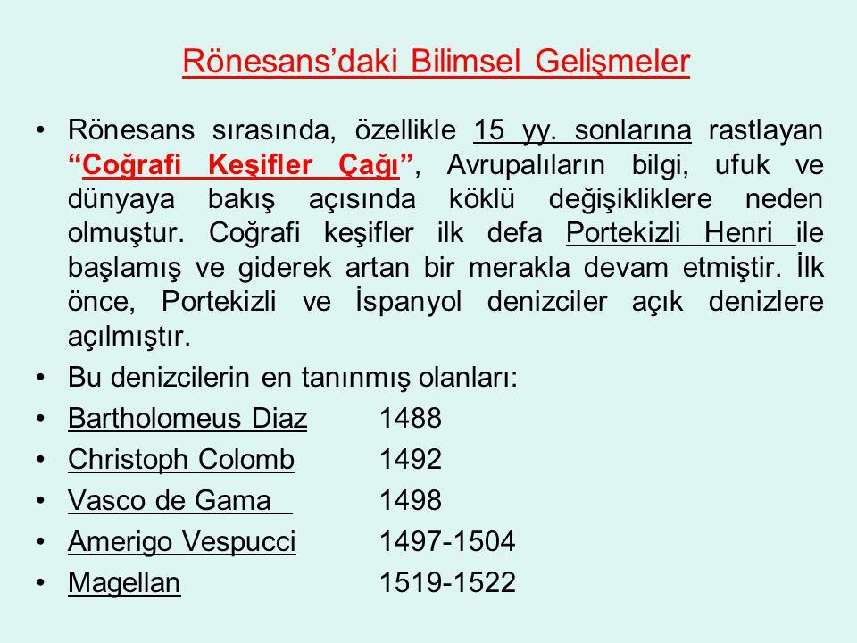 Rönesans'daki Bilimsel Gelişmeler Rönesans sırasında, özellikle 15 yy.