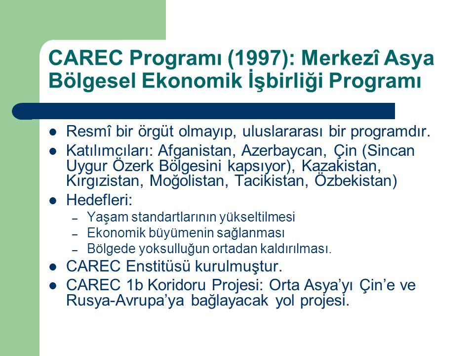 CAREC Programı (1997): Merkezî Asya Bölgesel Ekonomik İşbirliği Programı Resmî bir örgüt olmayıp, uluslararası bir programdır. Katılımcıları: Afganist