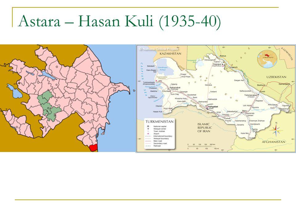 Astara – Hasan Kuli (1935-40)
