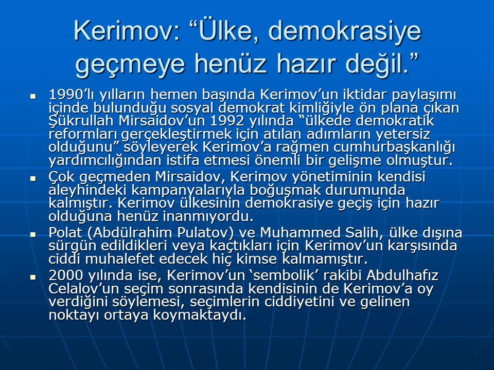 """Kerimov: """"Ülke, demokrasiye geçmeye henüz hazır değil."""" 1990'lı yılların hemen başında Kerimov'un iktidar paylaşımı içinde bulunduğu sosyal demokrat k"""