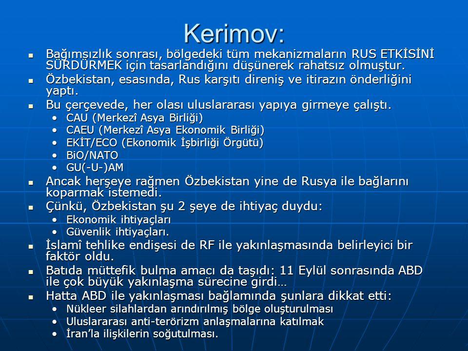 Kerimov: Bağımsızlık sonrası, bölgedeki tüm mekanizmaların RUS ETKİSİNİ SÜRDÜRMEK için tasarlandığını düşünerek rahatsız olmuştur. Bağımsızlık sonrası