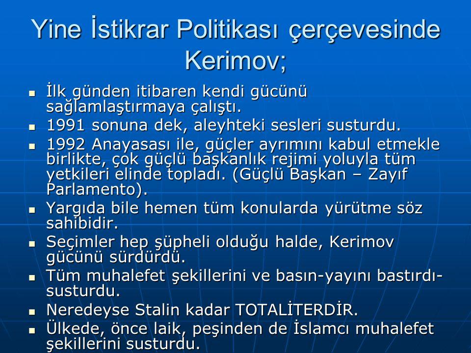 Yine İstikrar Politikası çerçevesinde Kerimov; İlk günden itibaren kendi gücünü sağlamlaştırmaya çalıştı. İlk günden itibaren kendi gücünü sağlamlaştı