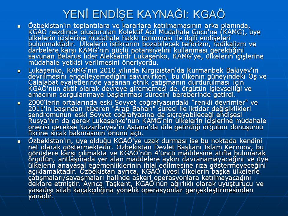 YENİ ENDİŞE KAYNAĞI: KGAÖ Özbekistan'ın toplantılara ve kararlara katılmamasının arka planında, KGAO nezdinde oluşturulan Kolektif Acil Müdahale Gücü'