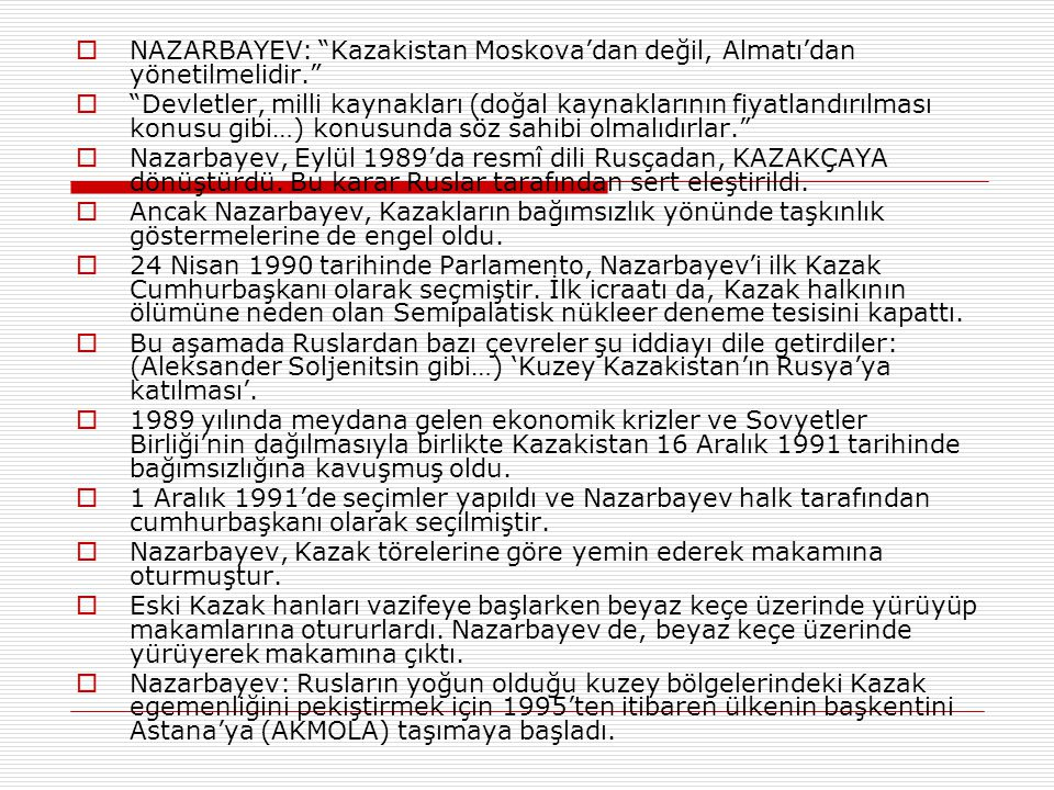 """ NAZARBAYEV: """"Kazakistan Moskova'dan değil, Almatı'dan yönetilmelidir.""""  """"Devletler, milli kaynakları (doğal kaynaklarının fiyatlandırılması konusu"""