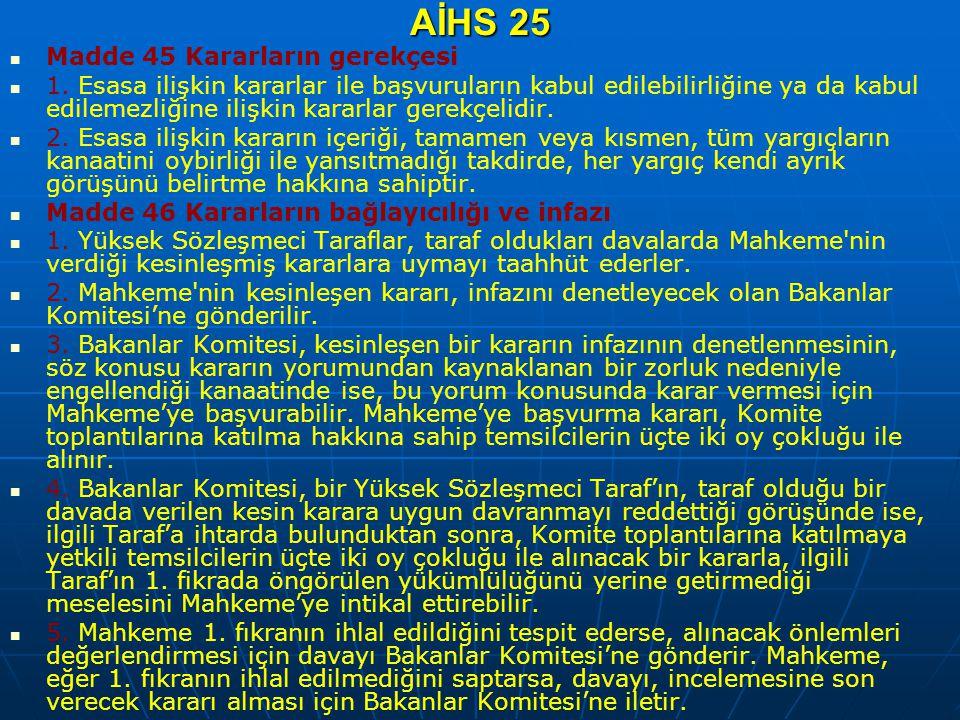 AİHS 25 Madde 45 Kararların gerekçesi 1. Esasa ilişkin kararlar ile başvuruların kabul edilebilirliğine ya da kabul edilemezliğine ilişkin kararlar ge