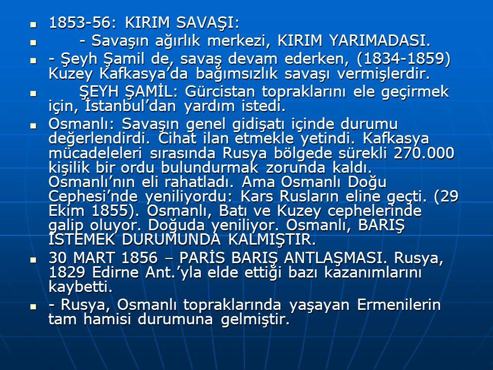 1853-56: KIRIM SAVAŞI: 1853-56: KIRIM SAVAŞI: - Savaşın ağırlık merkezi, KIRIM YARIMADASI.