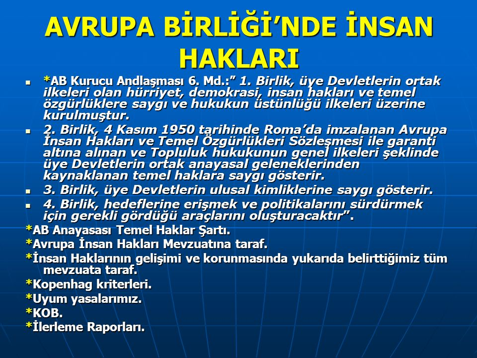 AVRUPA BİRLİĞİ'NDE İNSAN HAKLARI *AB Kurucu Andlaşması 6.