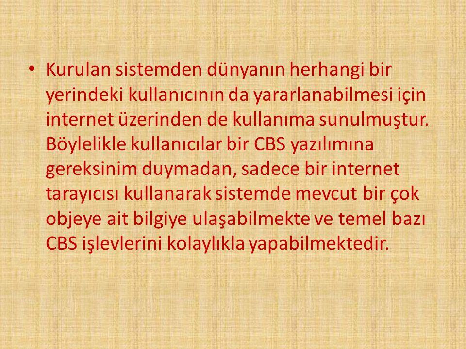 Kurulan sistemden dünyanın herhangi bir yerindeki kullanıcının da yararlanabilmesi için internet üzerinden de kullanıma sunulmuştur. Böylelikle kullan