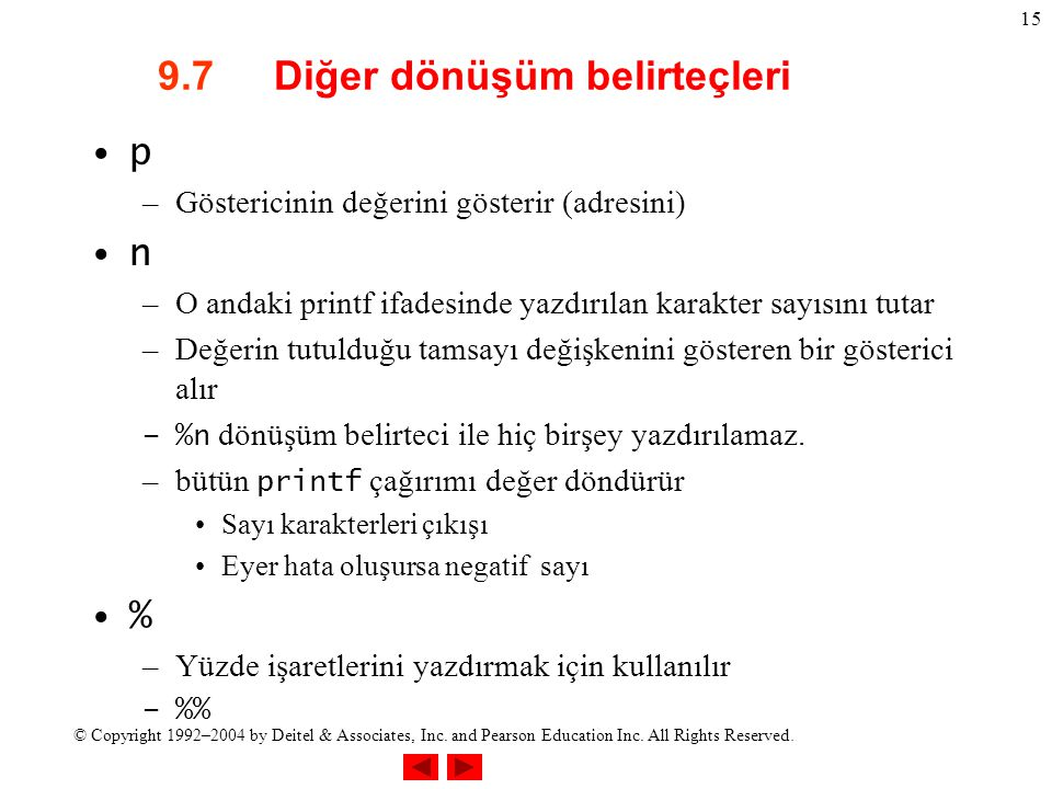 © Copyright 1992–2004 by Deitel & Associates, Inc. and Pearson Education Inc. All Rights Reserved. 15 9.7 Diğer dönüşüm belirteçleri p –Göstericinin d