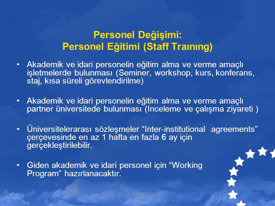 Personel Değişimi: Personel Eğitimi (Staff Traınıng) Akademik ve idari personelin eğitim alma ve verme amaçlı işletmelerde bulunması (Seminer, worksho