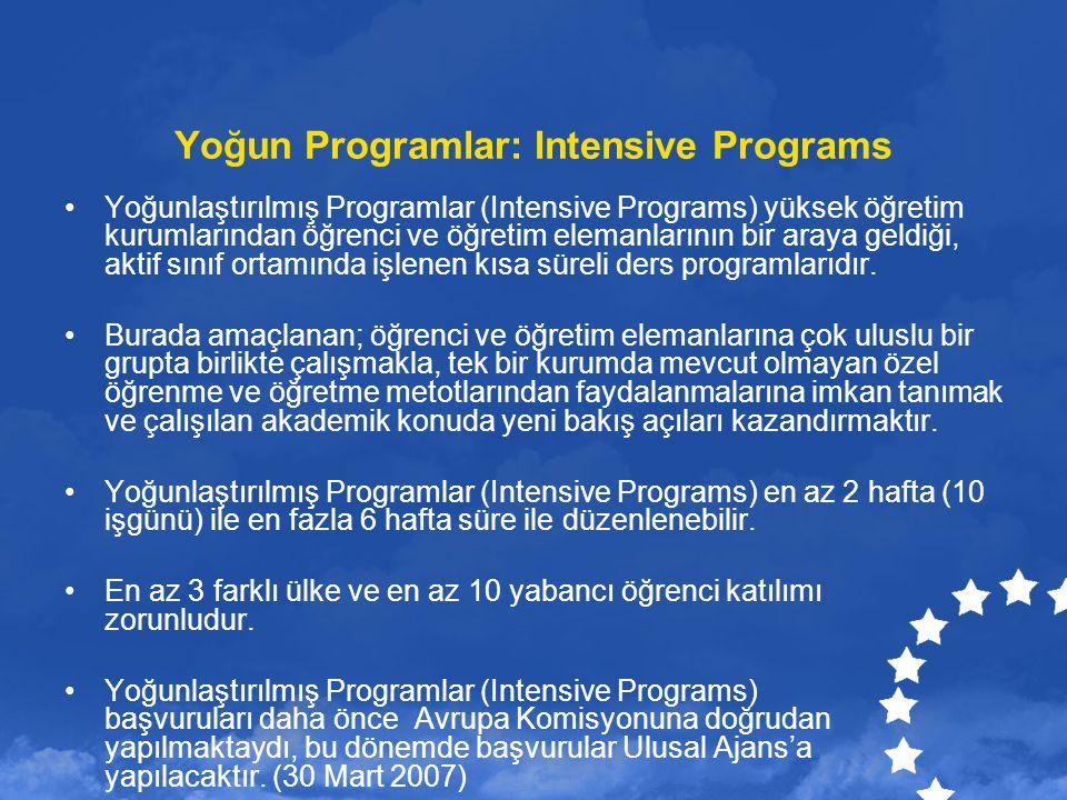Yoğun Programlar: Intensive Programs Yoğunlaştırılmış Programlar (Intensive Programs) yüksek öğretim kurumlarından öğrenci ve öğretim elemanlarının bi