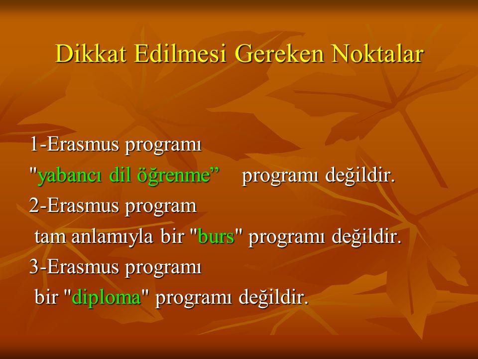 Dikkat Edilmesi Gereken Noktalar 1-Erasmus programı