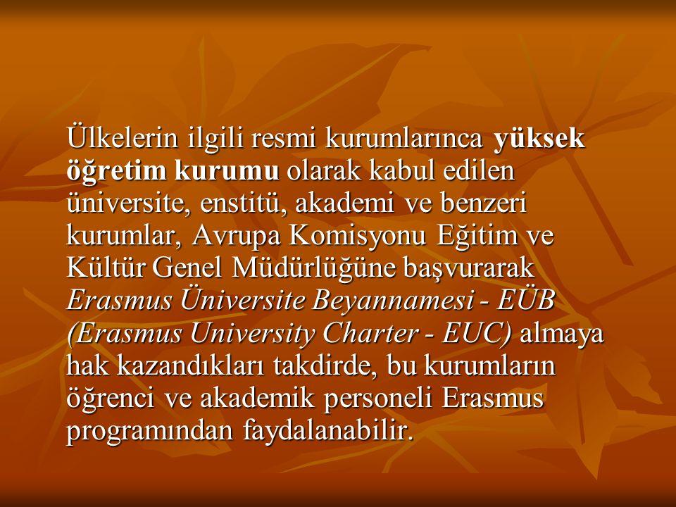 Ülkelerin ilgili resmi kurumlarınca yüksek öğretim kurumu olarak kabul edilen üniversite, enstitü, akademi ve benzeri kurumlar, Avrupa Komisyonu Eğiti