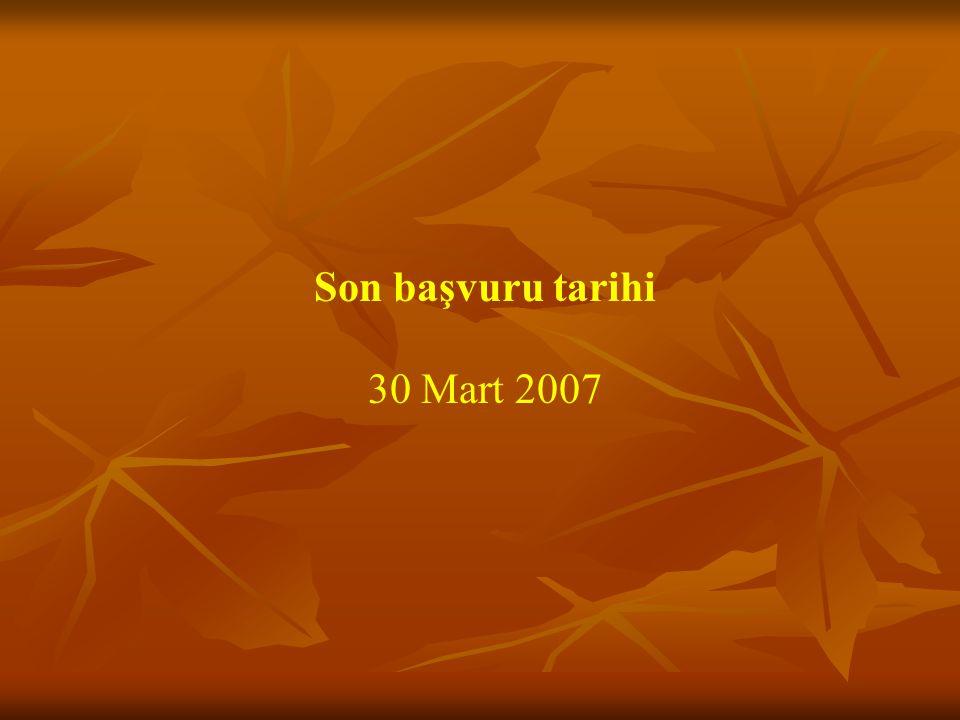 Son başvuru tarihi 30 Mart 2007