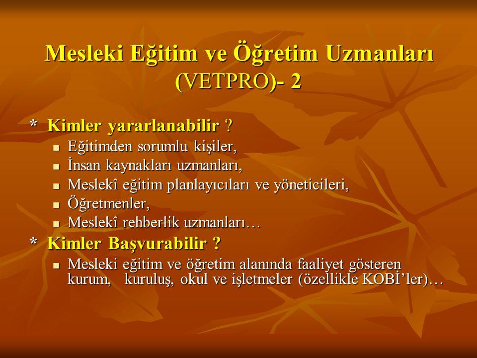 Mesleki Eğitim ve Öğretim Uzmanları (VETPRO)- 2 *Kimler yararlanabilir .