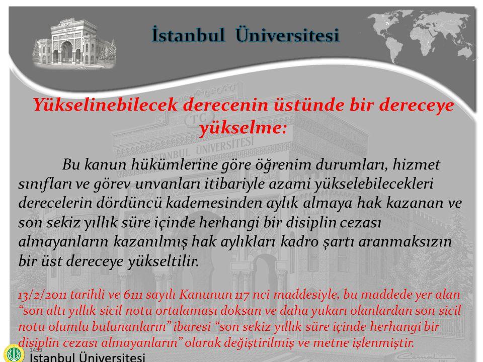 İstanbul Üniversitesi Yükselinebilecek derecenin üstünde bir dereceye yükselme: Bu kanun hükümlerine göre öğrenim durumları, hizmet sınıfları ve görev