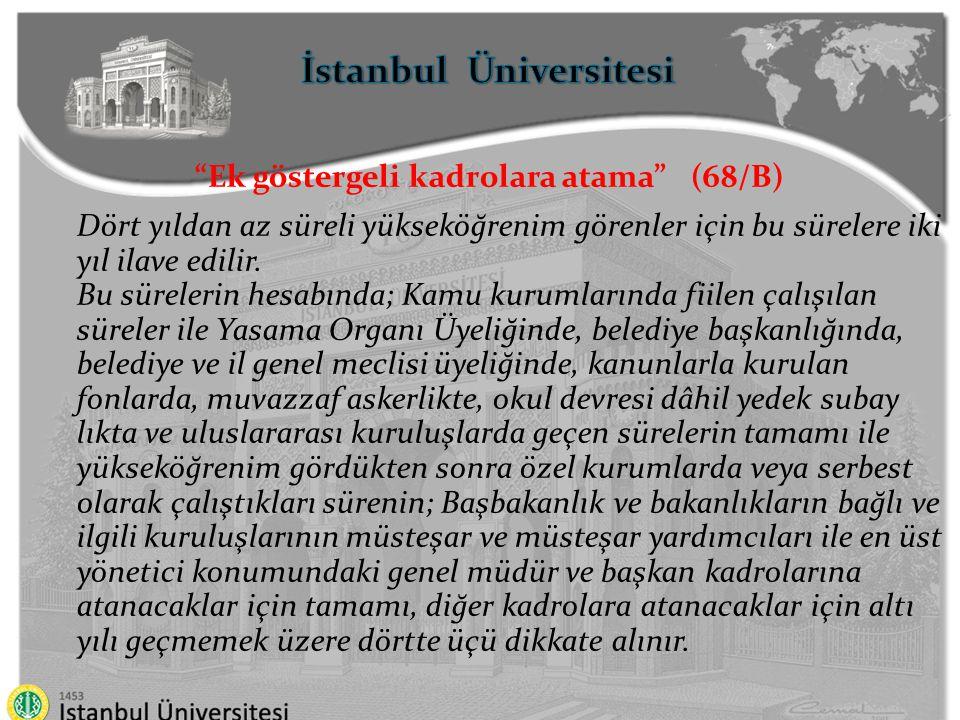 İstanbul Üniversitesi Yer değiştirmeler ve Geçişler Memurlar, Bir sınıftan başka bir sınıftaki bir kadroya Yer değiştirme suretiyle ( Yer değiştirme suretiyle atanmaya tabi memurun atandığı yerde eşinin atanacağı teşkilatın bulunmaması ya da teşkilatı olmakla birlikte niteliğine uygun münhal bir görev bulunmaması ve ilgilinin de talebi halinde, bu personele eşinin görev süresi ile sınırlı olmak üzere izin verilebilir.) Karşılıklı olarak yer değiştirme suretiyle Başka kurumdaki bir kadroya atanabilirler.