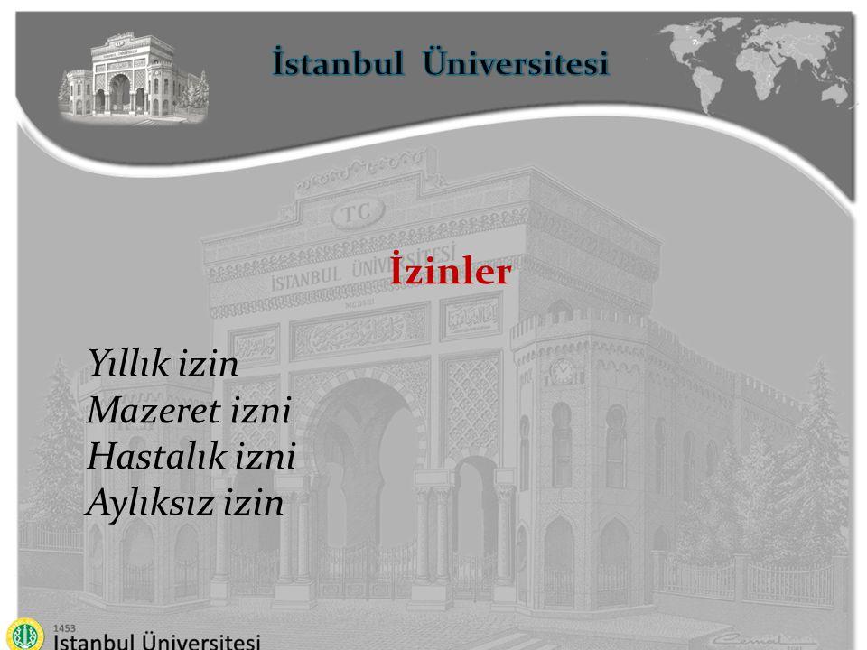 İstanbul Üniversitesi İzinler Yıllık izin Mazeret izni Hastalık izni Aylıksız izin