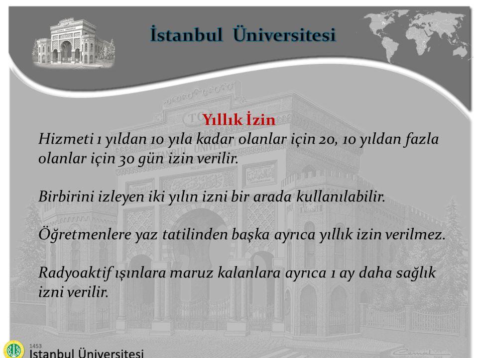 İstanbul Üniversitesi Yıllık İzin Hizmeti 1 yıldan 10 yıla kadar olanlar için 20, 10 yıldan fazla olanlar için 30 gün izin verilir. Birbirini izleyen