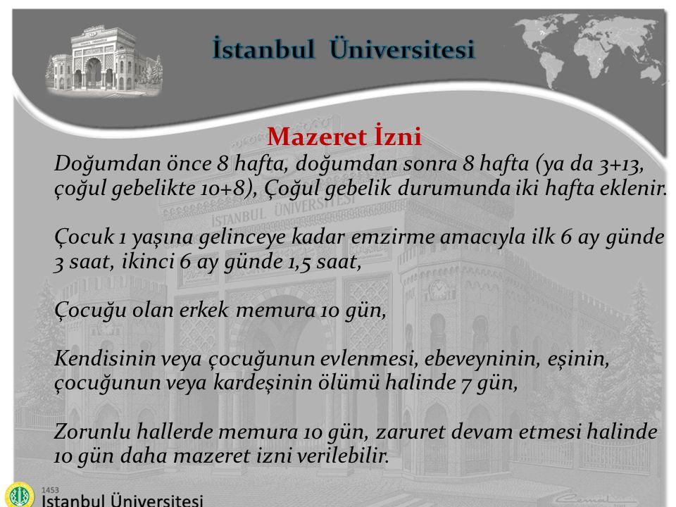İstanbul Üniversitesi Hastalık ve refakat izni Uzun süreli tedaviye ihtiyaç gösteren hastalıklarda da 18 aya kadar, diğer hastalık hallerinde 12 aya kadar, hastalık izni verilebilir.
