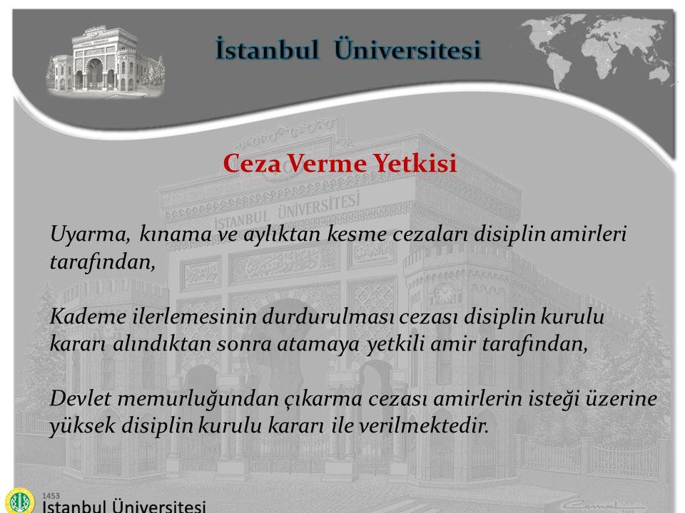 İstanbul Üniversitesi Zamanaşımı Uyarma, kınama, aylıktan kesme ve kademe ilerlemesinin durdurulması cezalarında 1 ay içinde disiplin soruşturmasına, Devlet memurluğundan çıkarma cezasında ise 6 ay içinde disiplin soruşturmasına başlanmadığı, Disiplin cezasını gerektiren fiil veya halin işlendiği tarihten itibaren her halde 2 yıl içinde disiplin cezası verilmediği takdirde ceza verme yetkisi zamanaşımına uğrar.